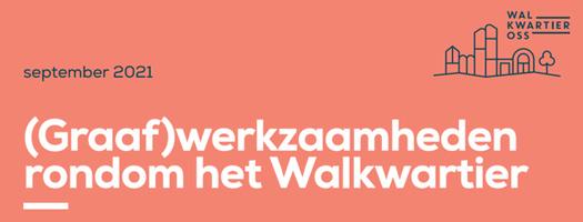 Walkwartier graafwerkzaamheden