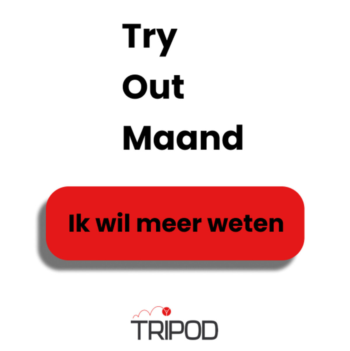 Tripod's Try Out Maand